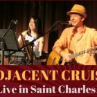 Adjacent Cruise Live in St Charles IL