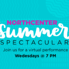 Virtual concert at Northcenter Summer Spectacular!